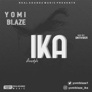 YBNL Signee: Yomi Blaze - Ika